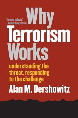 Why Terrorism Works - Alan M. Dershowitz