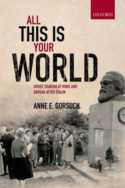 All this is your World - Anne E. Gorsuch