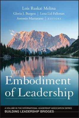 The Embodiment of Leadership - Lois Ruskai Melina