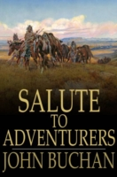 Salute to Adventurers - John Buchan