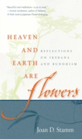 Heaven and Earth Are Flowers - Joan Stamm