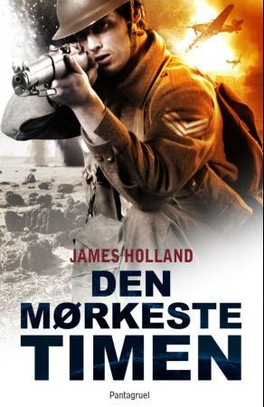 Den mørkeste timen - James Holland