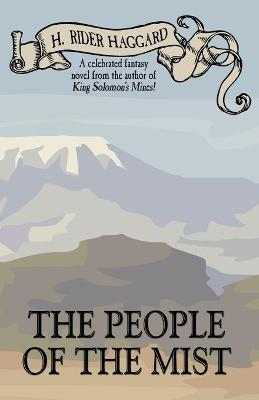 The People of the Mist - H. Rider, Haggard