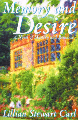Memory and Desire - Lillian Stewart Carl
