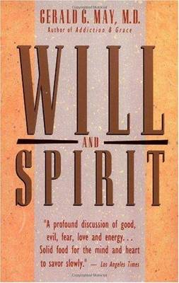 Will and Spirit - Gerald G.M.D. May