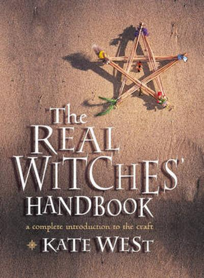 The Real Witches' Handbook - Kate West