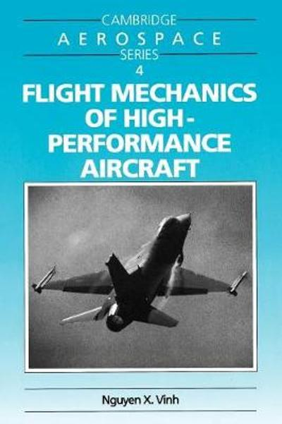Flight Mechanics of High-Performance Aircraft - Nguyen X. Vinh