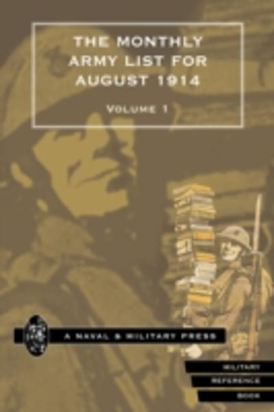 Monthly Army List for August 1914 - Vol 1 - War Office 1914