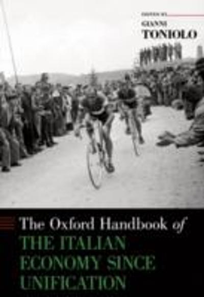 Oxford Handbook of the Italian Economy Since Unification - Gianni Toniolo