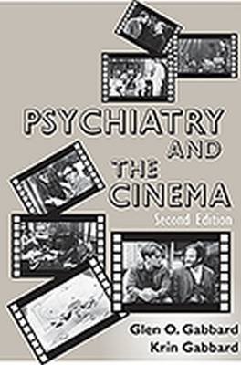 Psychiatry and the Cinema - Glen O. Gabbard