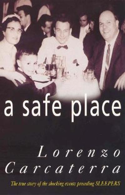 A Safe Place - Lorenzo Carcaterra
