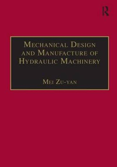 Mechanical Design and Manufacture of Hydraulic Machinery - Mei Zu-Yan