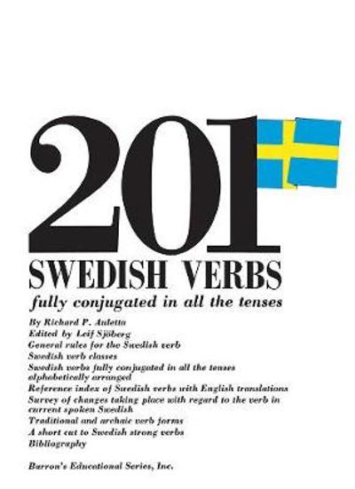 201 Swedish Verbs: Fully Conjugated in All the Tenses - Richard P. Auletta