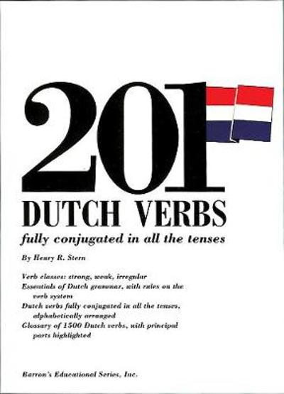 201 Dutch Verbs: Fully Conjugated in All the Tenses - Henry Stern