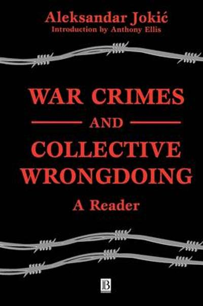War Crimes and Collective Wrongdoing - Aleksandar Jokic