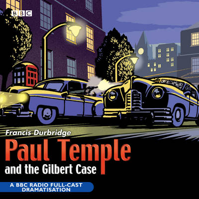 Paul Temple And The Gilbert Case - Francis Durbridge