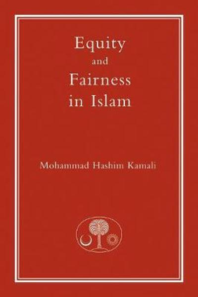 Equity and Fairness in Islam - Mohammad Hashim Kamali
