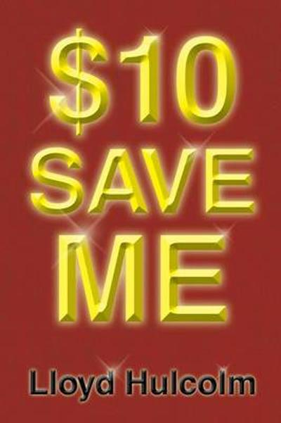 $10 Save Me - Lloyd Hulcolm