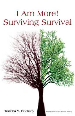 """I am More!"" - Surviving Survival - Pinckney, Tonisha M."