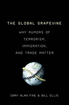 The Global Grapevine - Gary Alan Fine