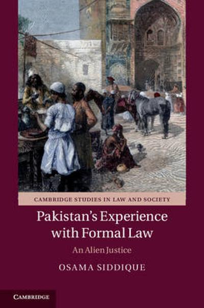 Pakistan's Experience with Formal Law - Osama Siddique