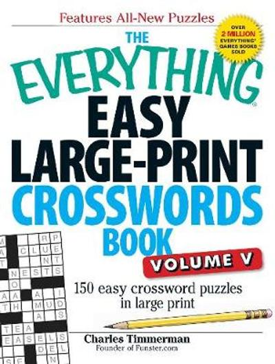The Everything Easy Large-Print Crosswords Book, Volume V - Charles Timmerman