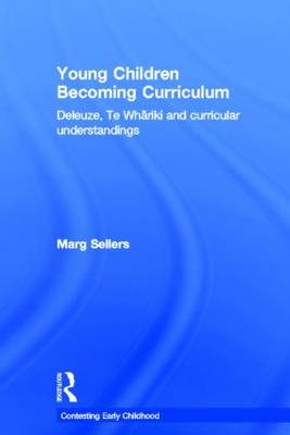 Young Children Becoming Curriculum - Marg Sellers