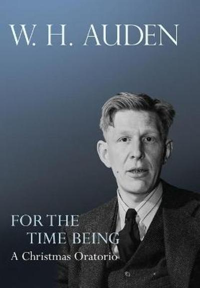For the Time Being - W. H. Auden