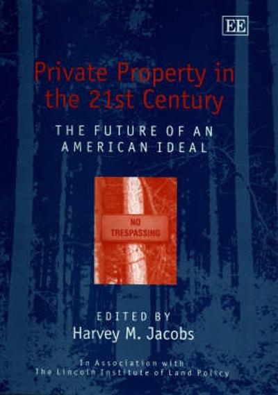 Private Property in the 21st Century - Harvey M. Jacobs