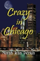Crazy in Chicago - Perkin, Norah-Jean