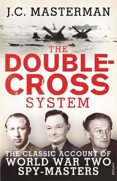 The Double-Cross System - J. C. Masterman