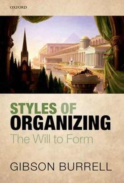 Styles of Organizing - Mr Gibson Burrell