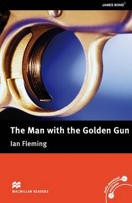Macmillan Readers: The Man with the Golden Gun without CD Upper Intermediate Level - Ian Fleming