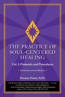 The Practice of Soul-Centered Healing - Vol. I - Zinser, Thomas