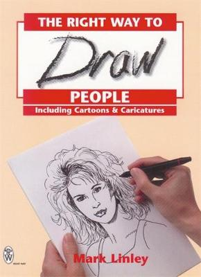 RIGHT WAY TO DRAW PEOPLE - Mark Linley