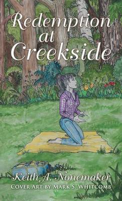 Redemption at Creekside - Nonemaker, Keith A.