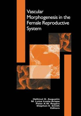 Vascular Morphogenesis in the Female Reproductive System - Hellmut G. Augustin