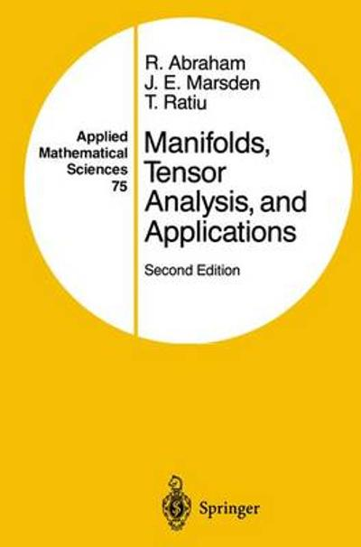 Manifolds, Tensor Analysis, and Applications - Ralph Abraham