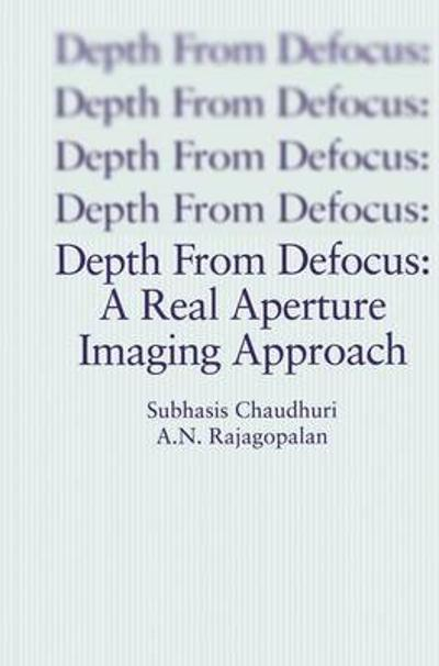 Depth From Defocus: A Real Aperture Imaging Approach - Subhasis Chaudhuri
