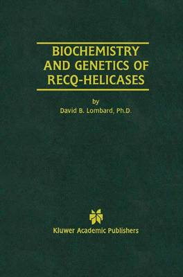 Biochemistry and Genetics of RecQ-Helicases - David B. Lombard