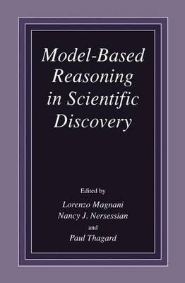Model-Based Reasoning in Scientific Discovery - Lorenzo Magnani