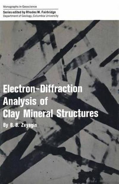 Electron-Diffraction Analysis of Clay Mineral Structures - B. B. Zvyagin