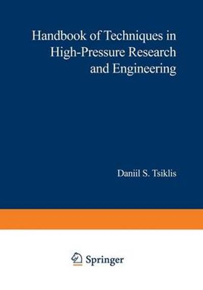 Handbook of Techniques in High-Pressure Research and Engineering - Daniel S. Tsiklis
