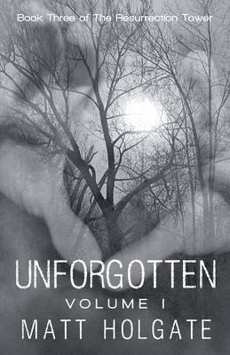 Unforgotten, Volume I - Holgate, Matt