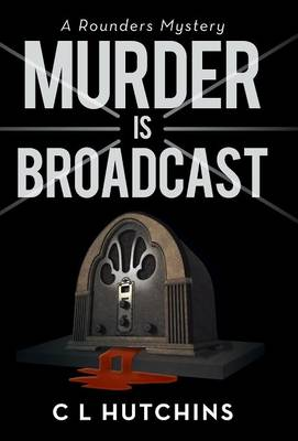 Murder Is Broadcast - Hutchins, C L