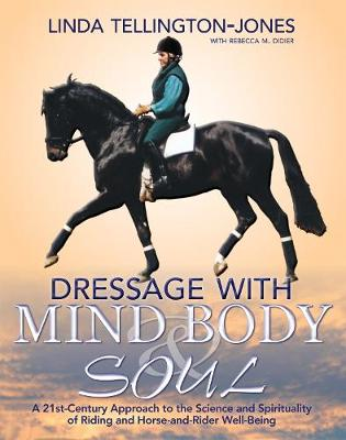 Dressage with Mind, Body & Soul - Linda Tellington-Jones