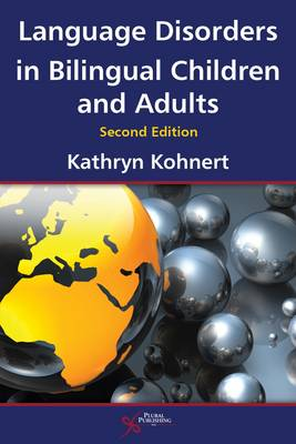 Language Disorders in Bilingual Children and Adults - Kathryn Kohnert