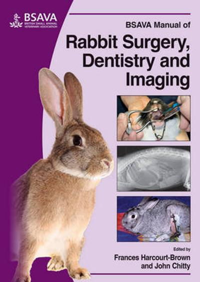 BSAVA Manual of Rabbit Surgery, Dentistry and Imaging - Frances Harcourt-Brown