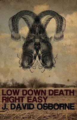 Low Down Death Right Easy - J. David Osborne