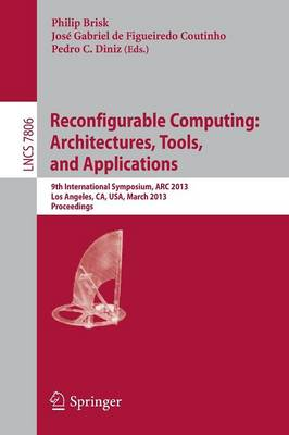 Reconfigurable Computing: Architectures, Tools and Applications - Brisk, Philip